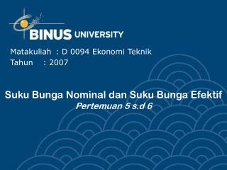 Suku Bunga Nominal dan Suku Bunga Efektif Pertemuan 5 s.d 6