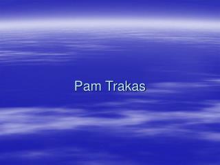 Pam Trakas