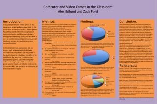 Computer and Video Games in the Classroom Alex Edlund and Zack Ford