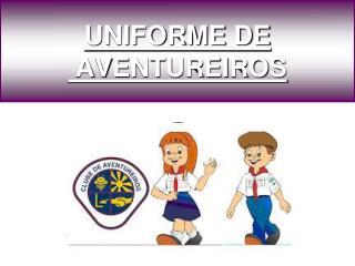 UNIFORME DE  AVENTUREIROS