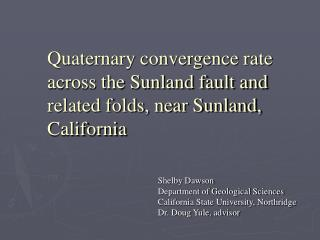 Quaternary convergence rate across the Sunland fault and related folds, near Sunland, California