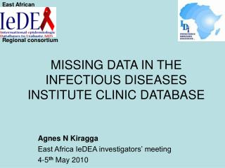 MISSING DATA IN THE INFECTIOUS DISEASES INSTITUTE CLINIC DATABASE