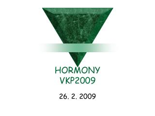 HORMONY  VKP2009
