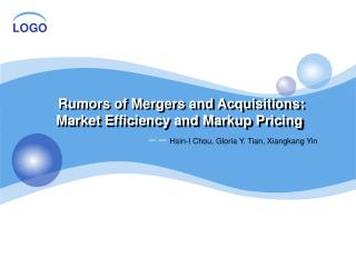 R umors of Mergers and Acquisitions: Market Efficiency and Markup Pricing