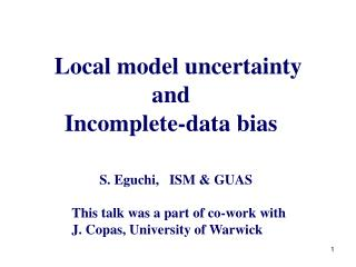 Local model uncertainty and  Incomplete-data bias