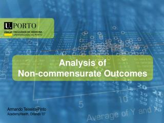 Analysis of  Non-commensurate Outcomes