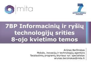 7BP Informacinių ir ryšių technologijų srities  8-ojo kvietimo temos