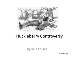 Huckleberry Controversy