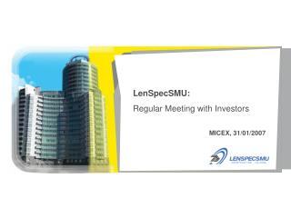 LenSpecSMU : Regular Meeting with Investors MICEX, 31/01/2007