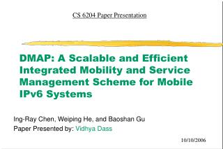 Ing-Ray Chen, Weiping He, and Baoshan Gu Paper Presented by:  Vidhya Dass