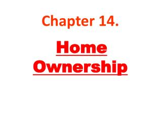 Chapter 14. Home Ownership