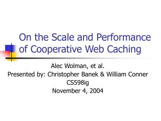 On the Scale and Performance of Cooperative Web Caching