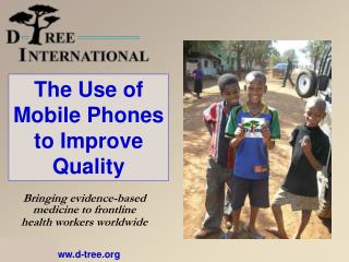 The Use of Mobile Phones to Improve Quality