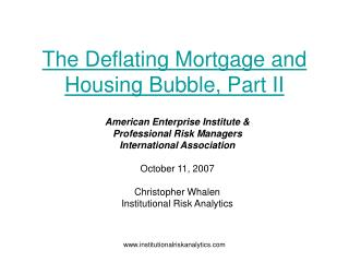 The Deflating Mortgage and Housing Bubble, Part II