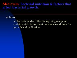 Miniexam : Bacterial nutrition & factors that effect bacterial growth.