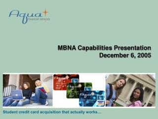 MBNA Capabilities Presentation December 6, 2005