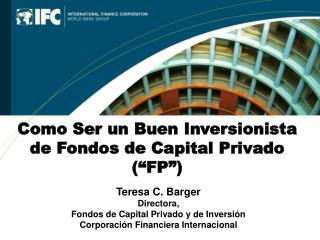 """Como Ser un Buen Inversionista de Fondos de Capital Privado (""""FP"""")"""