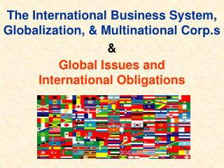 The International Business System, Globalization, & Multinational Corp.s