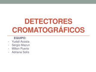 DETECTORES CROMATOGRÁFICOS