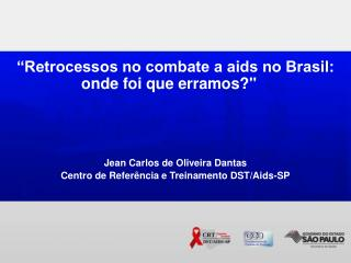 """""""Retrocessos no combate a aids no Brasil: onde foi que erramos?"""