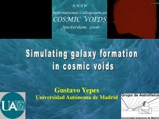 Gustavo Yepes Universidad Aut�noma de Madrid
