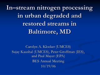 In�stream nitrogen processing in urban degraded and restored streams in  Baltimore, MD