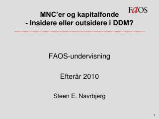 MNC'er og kapitalfonde - Insidere eller outsidere i DDM?