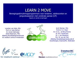 Jorrit Slaman, MSc Prof dr. H.J. Stam Dr. H.J.G.. vd Berg-Emons Dr. M.E. Roebroeck