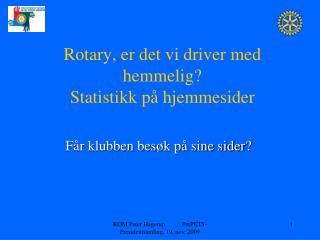 Rotary, er det vi driver med hemmelig? Statistikk på hjemmesider