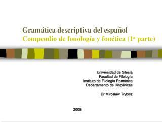 Gram tica descriptiva del espa ol Compendio de fonolog a y fon tica 1a parte