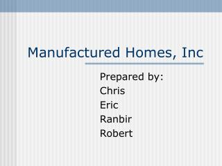 Manufactured Homes, Inc