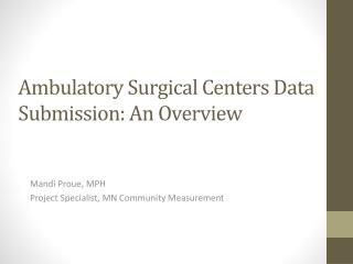Ambulatory Surgical Centers Data Submission: An Overview