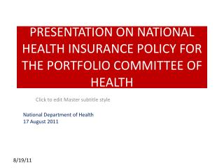 PRESENTATION ON NATIONAL HEALTH INSURANCE POLICY FOR THE PORTFOLIO COMMITTEE OF HEALTH