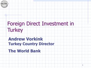 Andrew Vorkink Turkey Country Director The World Bank