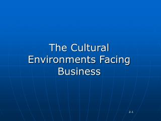 The Cultural Environments Facing Business