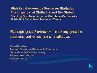 Managing  bad weather  � making greater     use and better sense of statistics 	Gerald Haberkorn