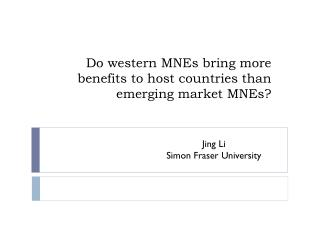 Do western MNEs bring more benefits to host countries than emerging market MNEs?