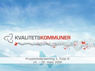 Prosjektledersamling 2, Pulje lll 24. – 25. mars 2009