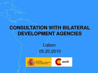 CONSULTATION WITH BILATERAL DEVELOPMENT AGENCIES
