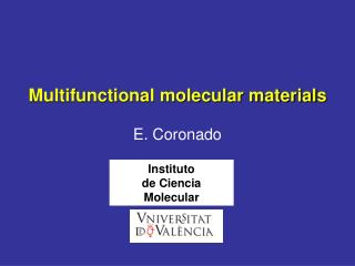 Multifunctional molecular materials E. Coronado