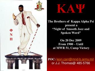 "Κ ΑΨ The Brothers of  Kappa Alpha Psi  present a  ""Night of  Smooth Jazz and Spoken Word"""