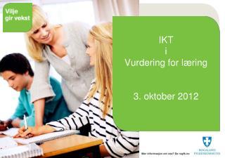 IKT  i  Vurdering for læring 3. oktober 2012