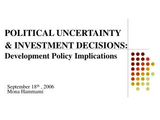 POLITICAL UNCERTAINTY  & INVESTMENT DECISIONS: Development Policy Implications
