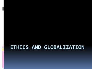 ethics and globalization