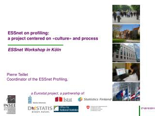 ESSnet on profiling:   a project centered on «culture» and process ESSnet Workshop in Köln