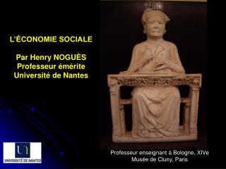 L'ÉCONOMIE SOCIALE Par Henry NOGUÈS Professeur émérite Université de Nantes