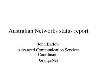 Australian Networks status report