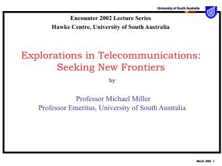 Explorations in Telecommunications: Seeking New Frontiers