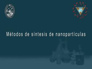 M�todos de s�ntesis de nanopart�culas