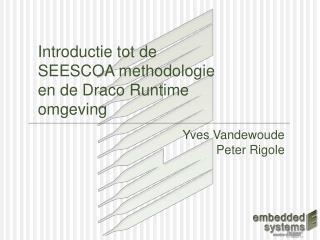 Introductie tot de SEESCOA methodologie en de Draco Runtime omgeving